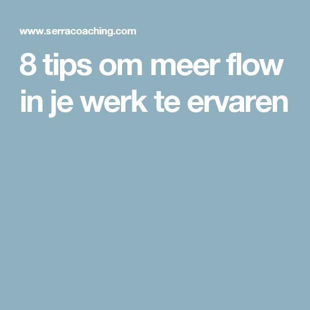 8 tips om meer flow in je werk te ervaren