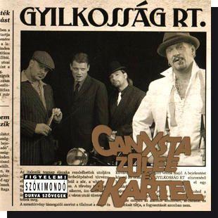 Ganxsta Zolee és a Kartel: Gyilkosság Rt. CD - Dalnok Kiadó Zene- és DVD Áruház - Alternatív zene