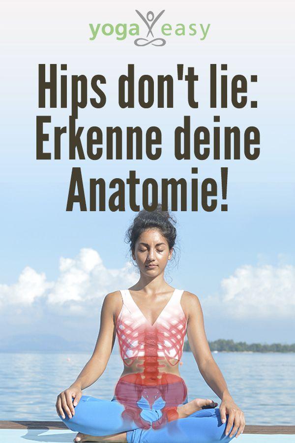 Hüften lügen nicht: Erkennen Sie Ihre Anatomie! – Fit & gesund im Alltag mit Yoga