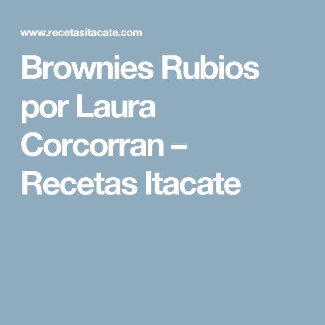 Brownies Rubios por Laura Corcorran – Recetas Itacate