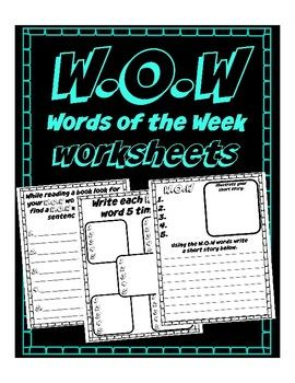 This 3 page packet includes the worksheets listed below. Each week give the student 5 new W.O.W words to memorize by the end of the week. These would be a great way for a student to learn new words while practicing a second language as well. 1- W.O.W write a short story and illustrate 2- W.O.W write 5 times each 3- W.O.W read, find word and copy sentence