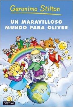 Un maravilloso mundo para Oliver | Planeta de Libros  COMPRAR  Un libro especial sobre discapacidades físicas que exalta valores de solidaridad, igualdad, confianza y compañerismo entre amigos....