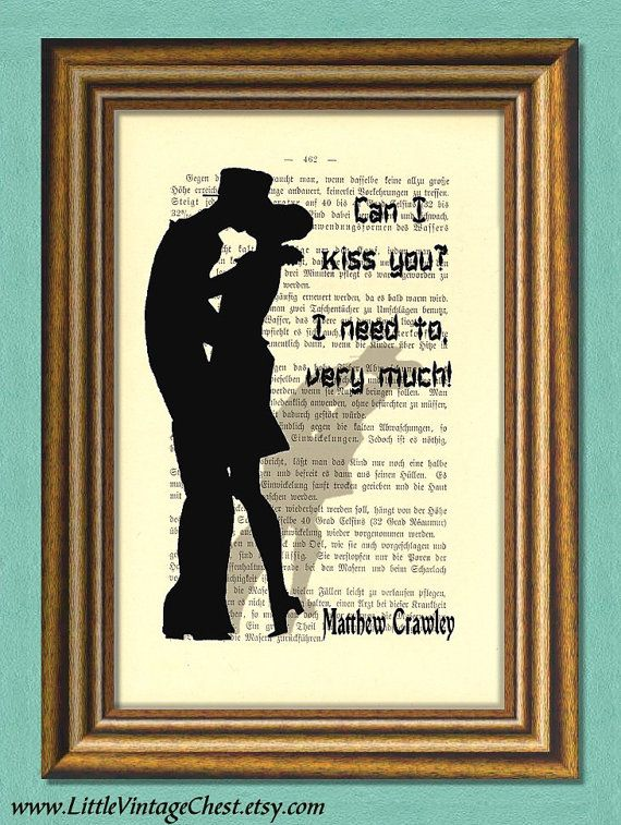 DOWNTON ABBEY KISS Matthew Crawley Quote by littlevintagechest, $7.99