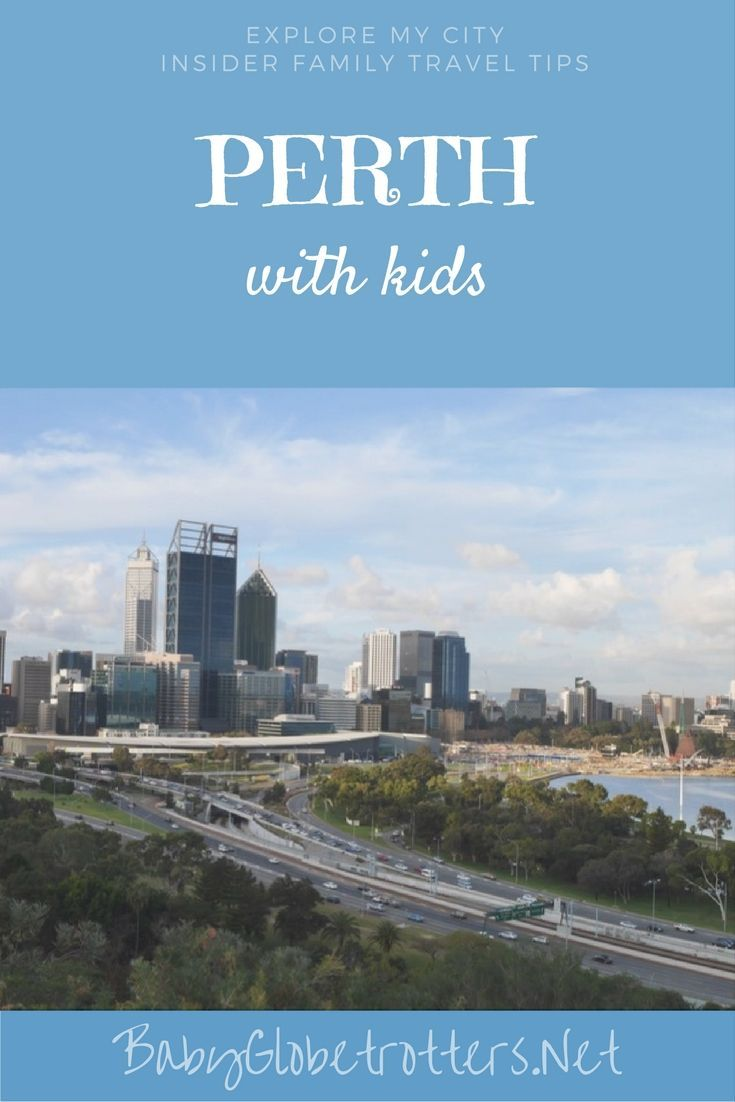 Inside scoop from a travel mum who knows on what to do with kids visiting Perth | Explore My City | http://BabyGlobetrotters.Net