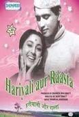 Hariyali Aur Raasta with Mala Sinha and Manoj Kumar    A Dhruv Chatterjee creation directed by Vijay Bhatt
