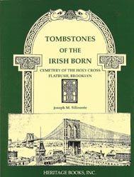 Tombstones Of The Irish Born Cemetery Holy Cross Flatbush Brooklyn