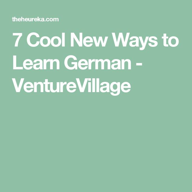 7 Cool New Ways to Learn German - VentureVillage