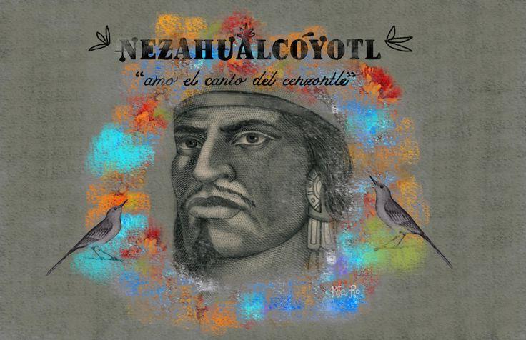 Nezahualcóyotl - Amo el canto del cenzontle. Nahuatl poetry
