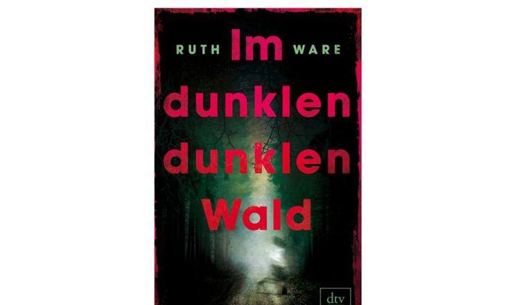 """""""Im dunklen, dunklen Wald"""" von Ruth Ware; dtv"""