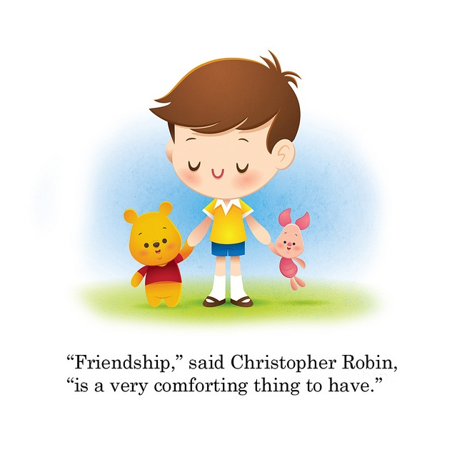 """""""Friendship,"""" said Christopher Robin, """"is a very comforting thing to have.""""  (Artwork:  Jerrod Maruyama)"""