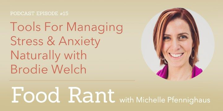 Ep15: Tools For Managing Stress & Anxiety Naturally