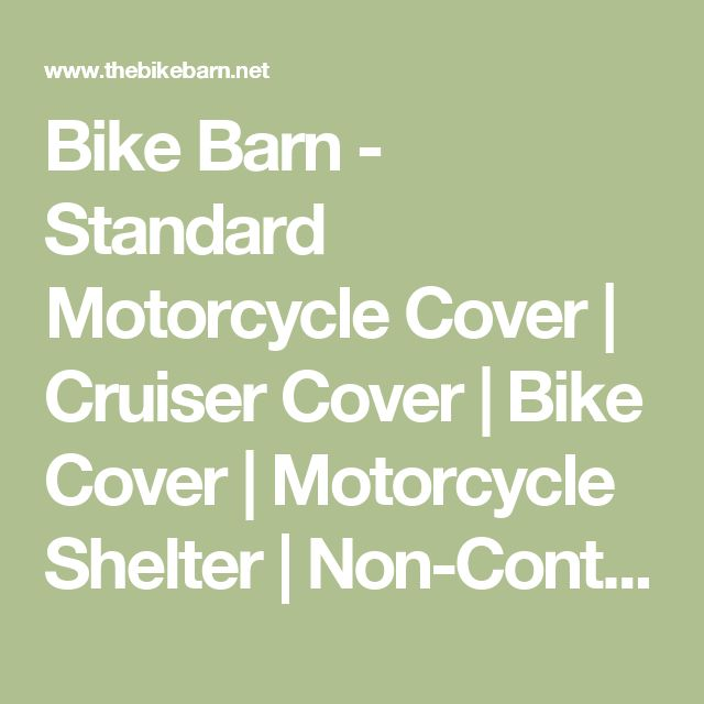 Bike Barn - Standard Motorcycle Cover | Cruiser Cover | Bike Cover | Motorcycle Shelter | Non-Contact Motorcycle Cover | Non-Contact Bike Cover | Enclosed Motorcycle Cover