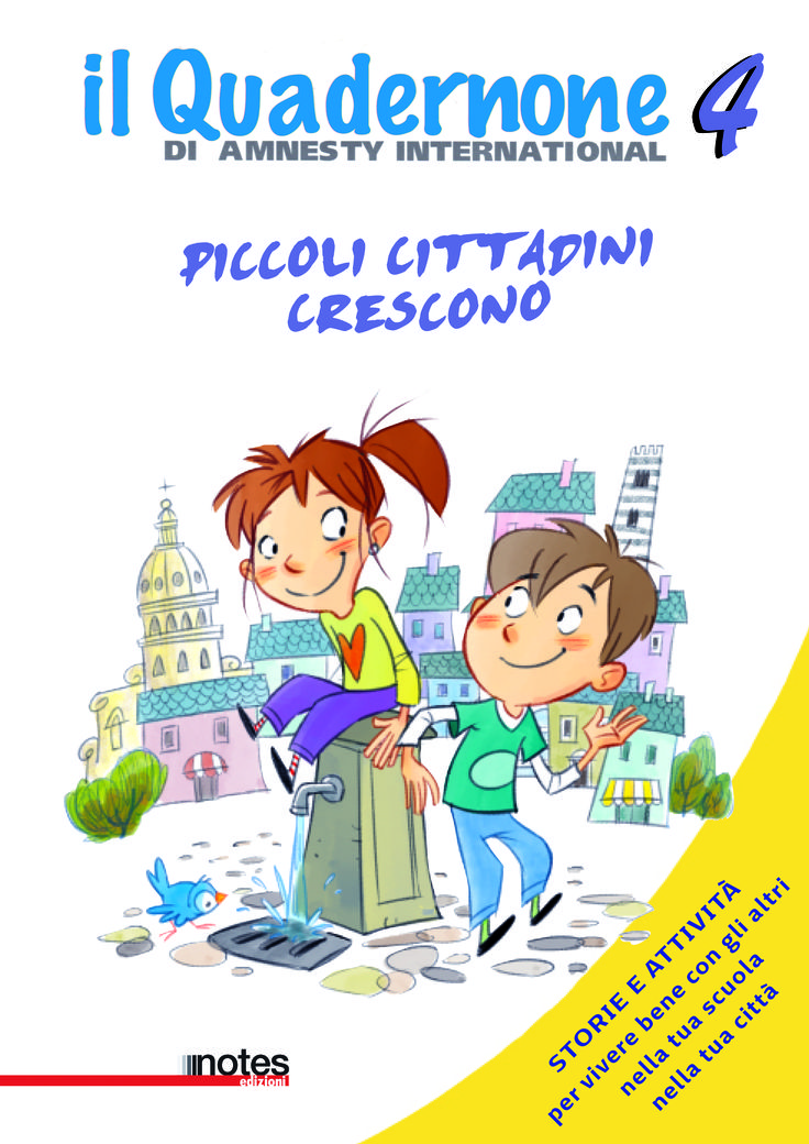 """""""Il Quadernone 4 di Amnesty"""" -Piccoli cittadini crescono di #AmnestyInternational Sezione Italiana"""