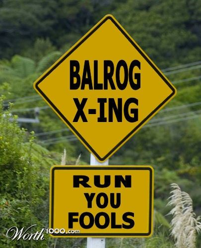 Best. Sign. Ever.: Rings Humor, Hobbit Lotr, Middle Earth, Lotr Funny, Lotr Hobbit, Lord Of The Rings, Balrog Crossing