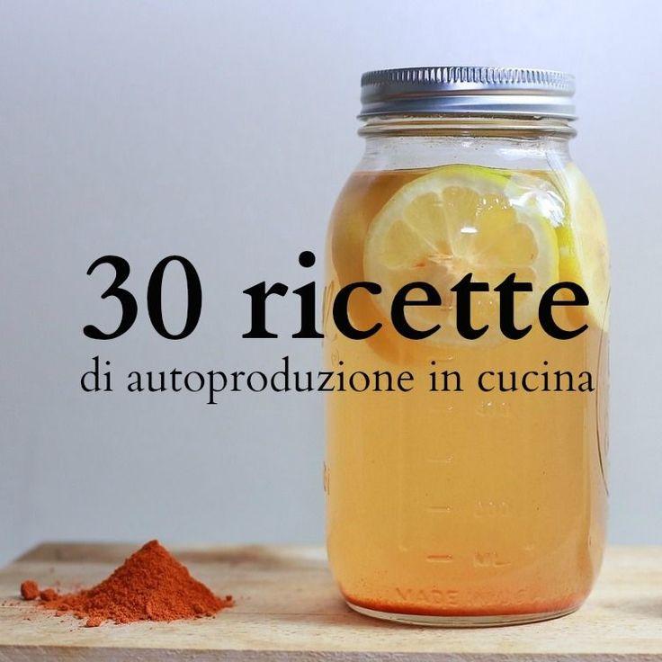 30+ricette+(facili)+di+autoproduzione+in+cucina