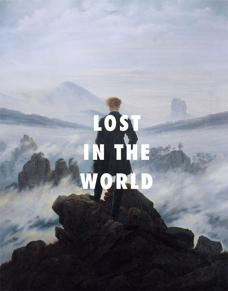 But I'm down for the night  Wanderer above the sea of fog (1818), Caspar David Friedrich / Lost in the World, Kanye West feat. Bon Iver
