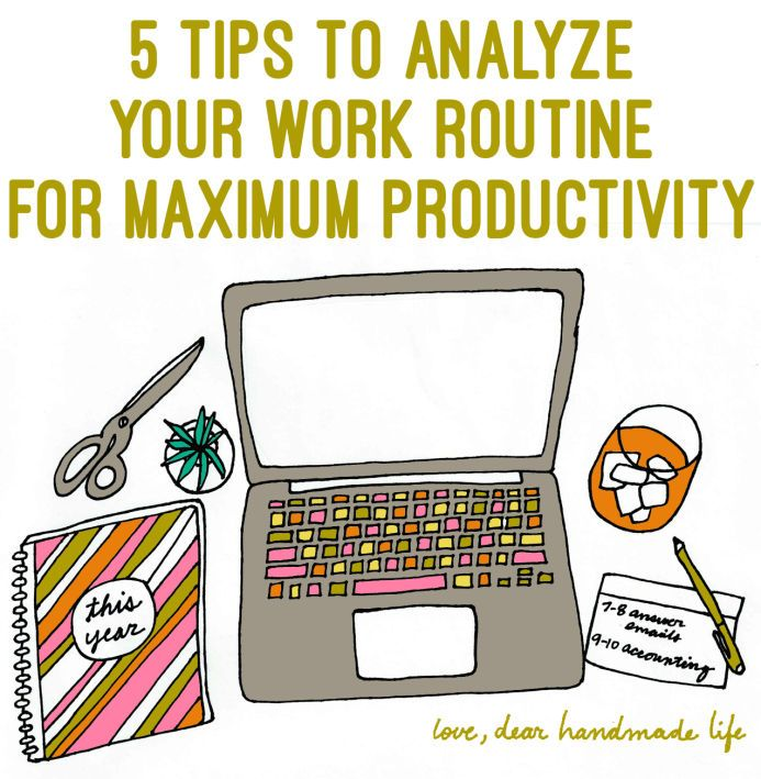 5 tips to analyze your work routine for maximum productivity - Dear Handmade LIfe