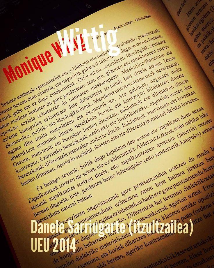 Monique Wittig-en lana Danele Sarriugarte Mochalesen itzulpenaren bidez. #EzGaltzekoModukoak Diskurtsoak Eraikuntzak Gorputzak./UEUk argitaratua 2014 #hezkidetza #hezkuntza #hezkeh #euskaraz #aipua #aipufeministak #feminismoak