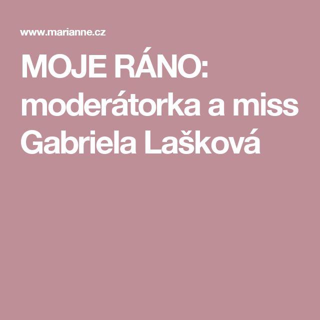 MOJE RÁNO: moderátorka a miss Gabriela Lašková