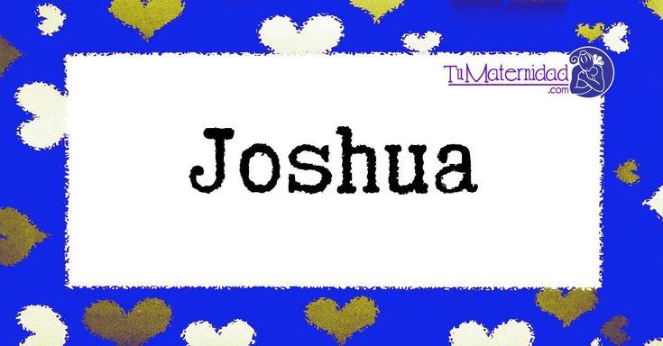 El nombre de niño Joshua es de origen Hebreo y su significado es 'Bendecido por el Señor'.Buscar otros nombres para niños con sus significados