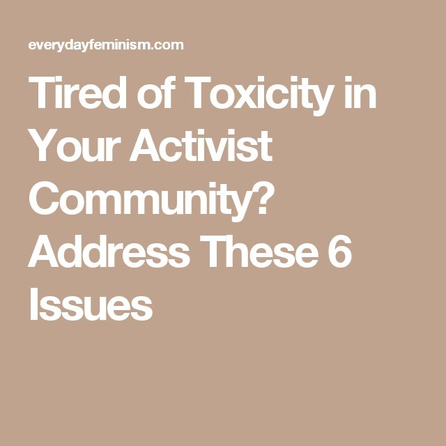 Tired of Toxicity in Your Activist Community? Address These 6 Issues