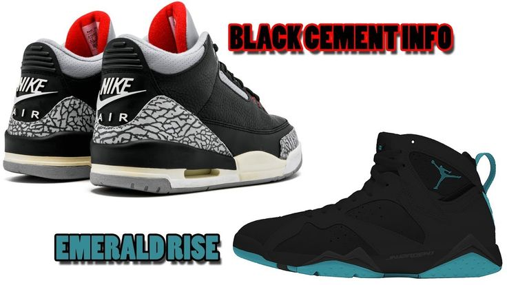 AIR JORDAN 3 BLACK CEMENT DETAILS, JORDAN 7 EMERALD RISE 2018, THE FUTUR...