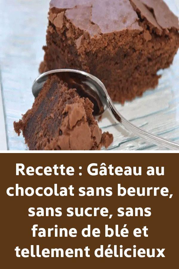 Recette : Gâteau au chocolat sans beurre, sans sucre, sans ...