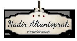 Piyano öğretmeni Nadir Altuntoprak tarafından hazırlanan, piyano, piyano eğitimi ve özel piyano dersi ile ilgili bilgilerin bulunduğu kişisel web sayfası.