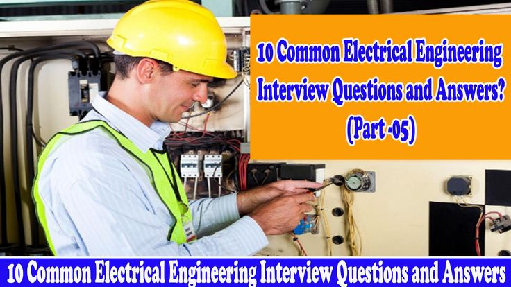 10 Common Electrical Engineering Interview Questions and Answers (Part 05)
