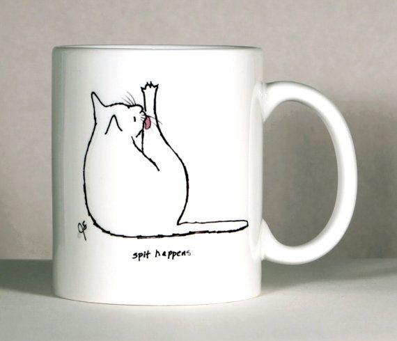 Cat Mug  Funny Cat Mug  Spit Happens by ArtByJulene on Etsy