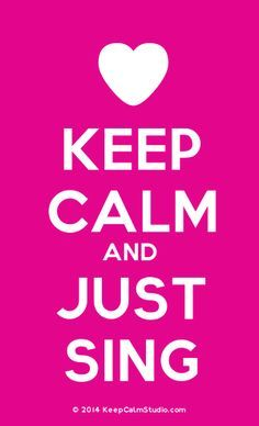 [Love Heart] Keep Calm And Just Sing