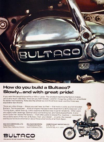 1967 Bultaco Lobito 100cc Motorcycle vintage ad. How do you build a Bultaco? Slowly and with great pride! The smallest machine the factory makes. Bultaco. The pure-bred machine from Spain.