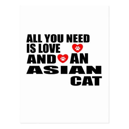 ALL YOU NEED IS LOVE ASIAN CAT DESIGNS POSTCARD - postcard post card postcards unique diy cyo customize personalize