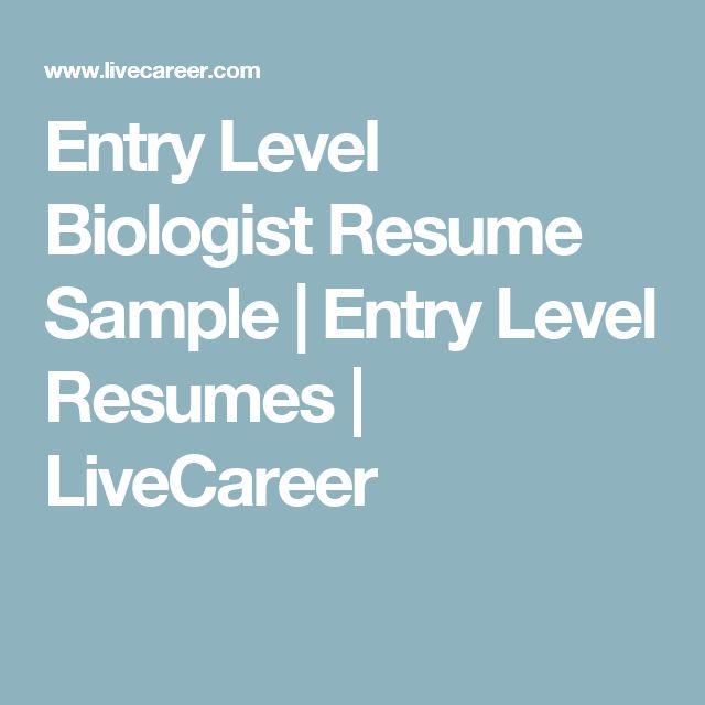 Entry Level Biologist Resume Sample   Entry Level Resumes   LiveCareer