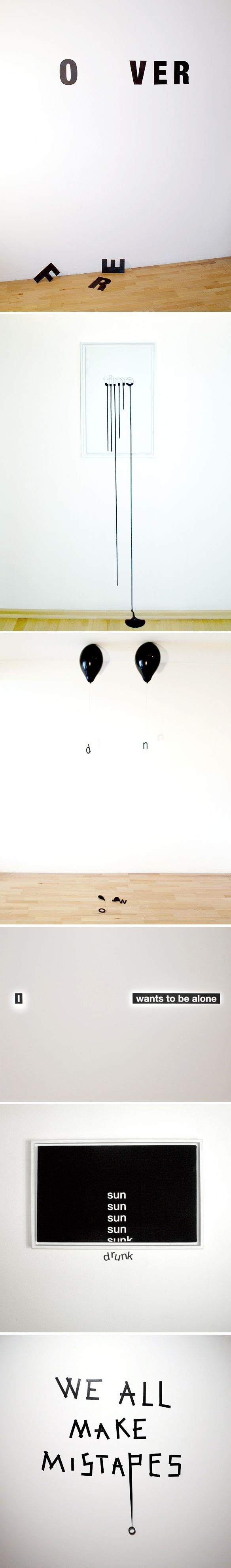 """""""nothing lasts forever"""" ; """"time is running out"""" ; """"up & down"""" ; """"alone"""" ; """"when the sun goes down"""" ; """"we all make mistapes"""" … LOVE! Clever, text-based work by Austrian artist Anatol Knotek."""