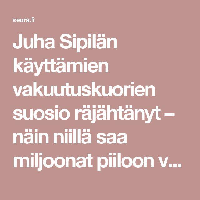 Juha Sipilän käyttämien vakuutuskuorien suosio räjähtänyt – näin niillä saa miljoonat piiloon verottajalta - Seura.fi