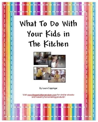 What to Do With the Kids in Your Kitchen Ebook