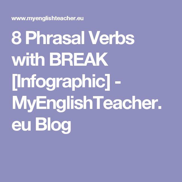 8 Phrasal Verbs with BREAK [Infographic ...