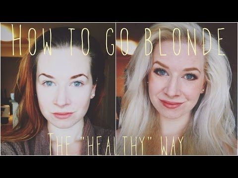 "▶ How to go Blonde ❋ The ""Healthy"" Way - YouTube"