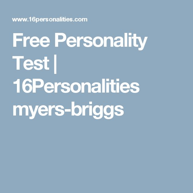 Free Personality Test   16Personalities myers-briggs
