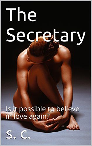 The Secretary: Is it possible to believe in love again? (English Edition) - eBooks em Inglês na Amazon.com.br