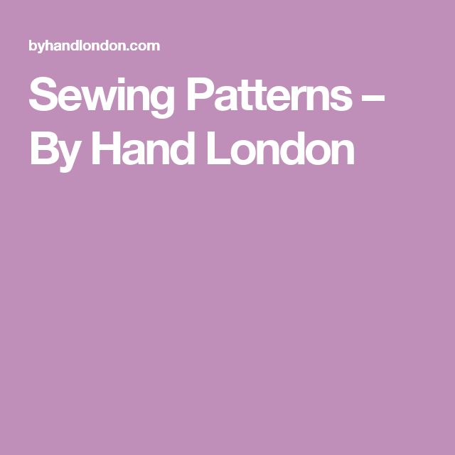 Sewing Patterns – By Hand London