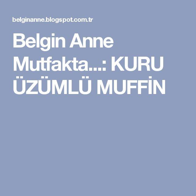 Belgin Anne Mutfakta...: KURU ÜZÜMLÜ MUFFİN