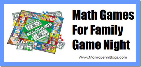 Math Games for Family Game Night! This gives me the idea to have a literacy game night too!
