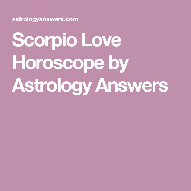 Scorpio Love Horoscope by Astrology Answers