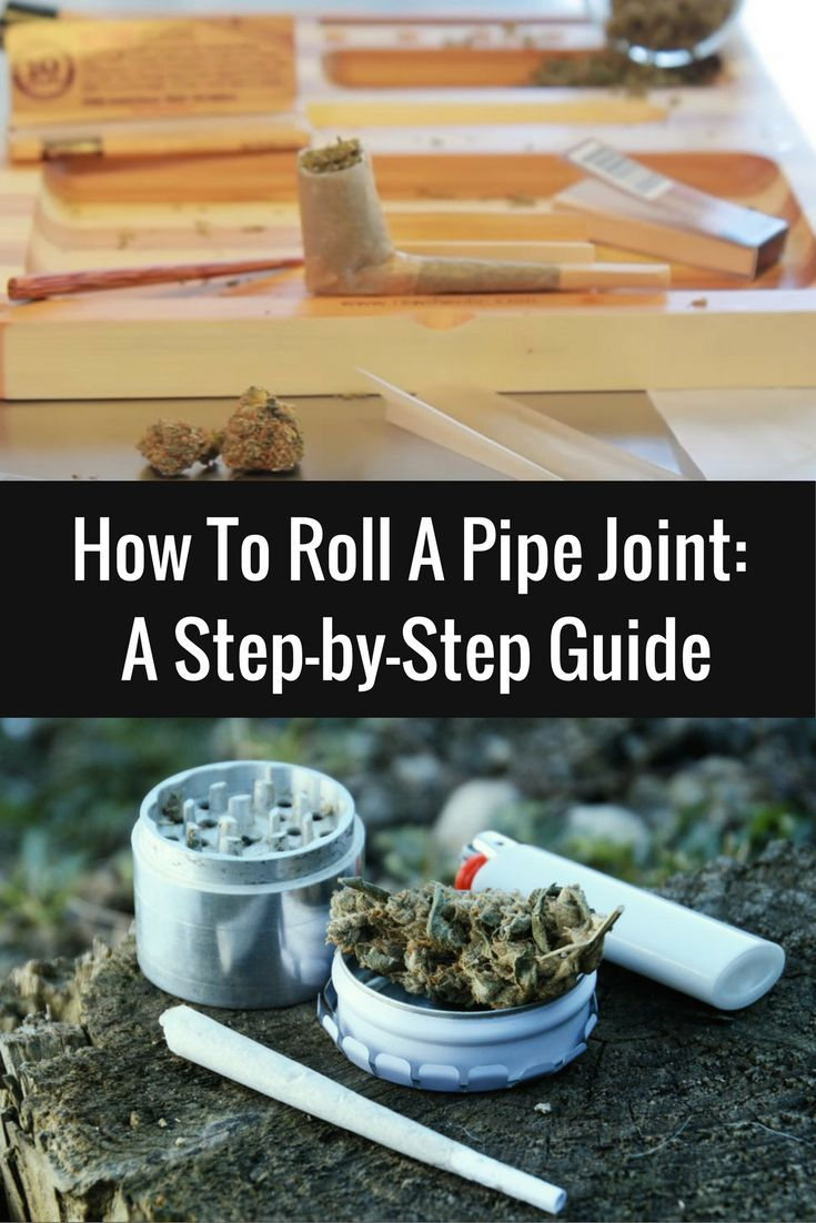 How To Roll A Pipe Joint: A Step-by-Step Guide Cannabis & Medical Marijuana Project Info: MaritimeVintage.com Note: this does not Constitute a Medical recommendation