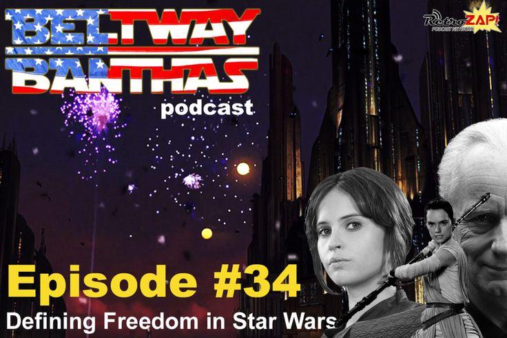 Beltway Banthas #34: Defining Freedom in Star Wars