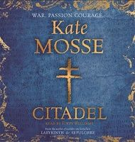 Citadel written by Kate Mosse performed by Finty Williams on CD (Unabridged)