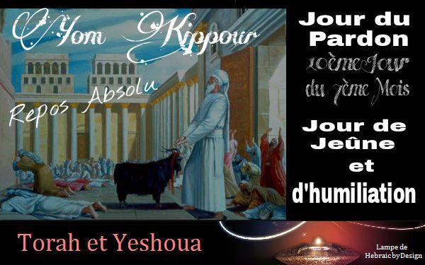Bientôt Yom Kippour Jour du Pardon Vendredi 30 Septembr 2016 - Ephraïm et Juda en Yeshoua