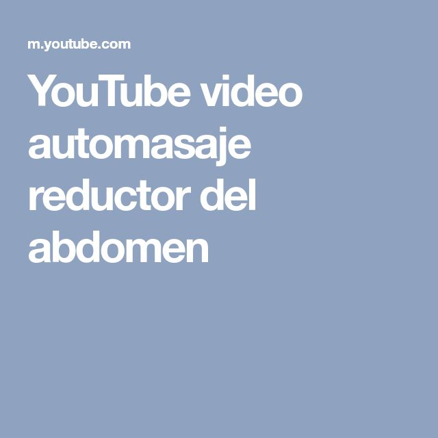 YouTube video automasaje reductor del abdomen